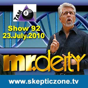 The Skeptic Zone #92 - 23.July.2010