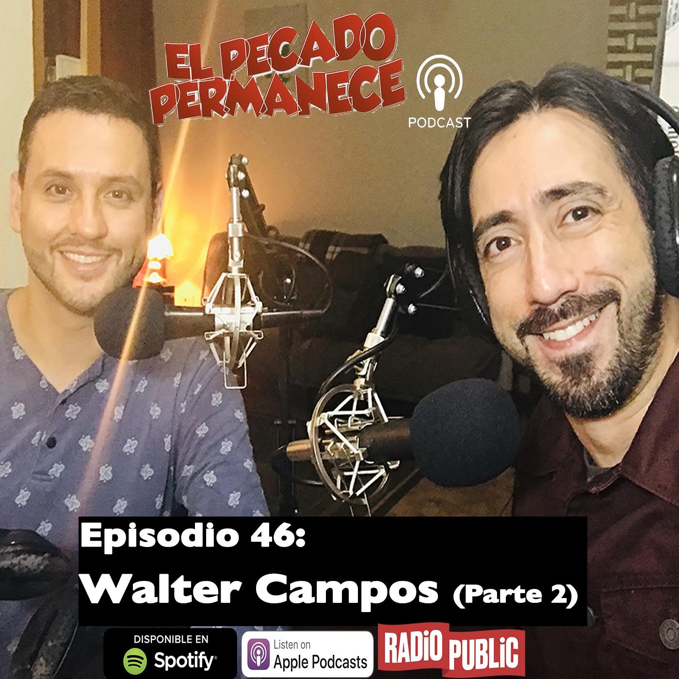 Artwork for Episodio 46 - Walter Campos (Parte 2)