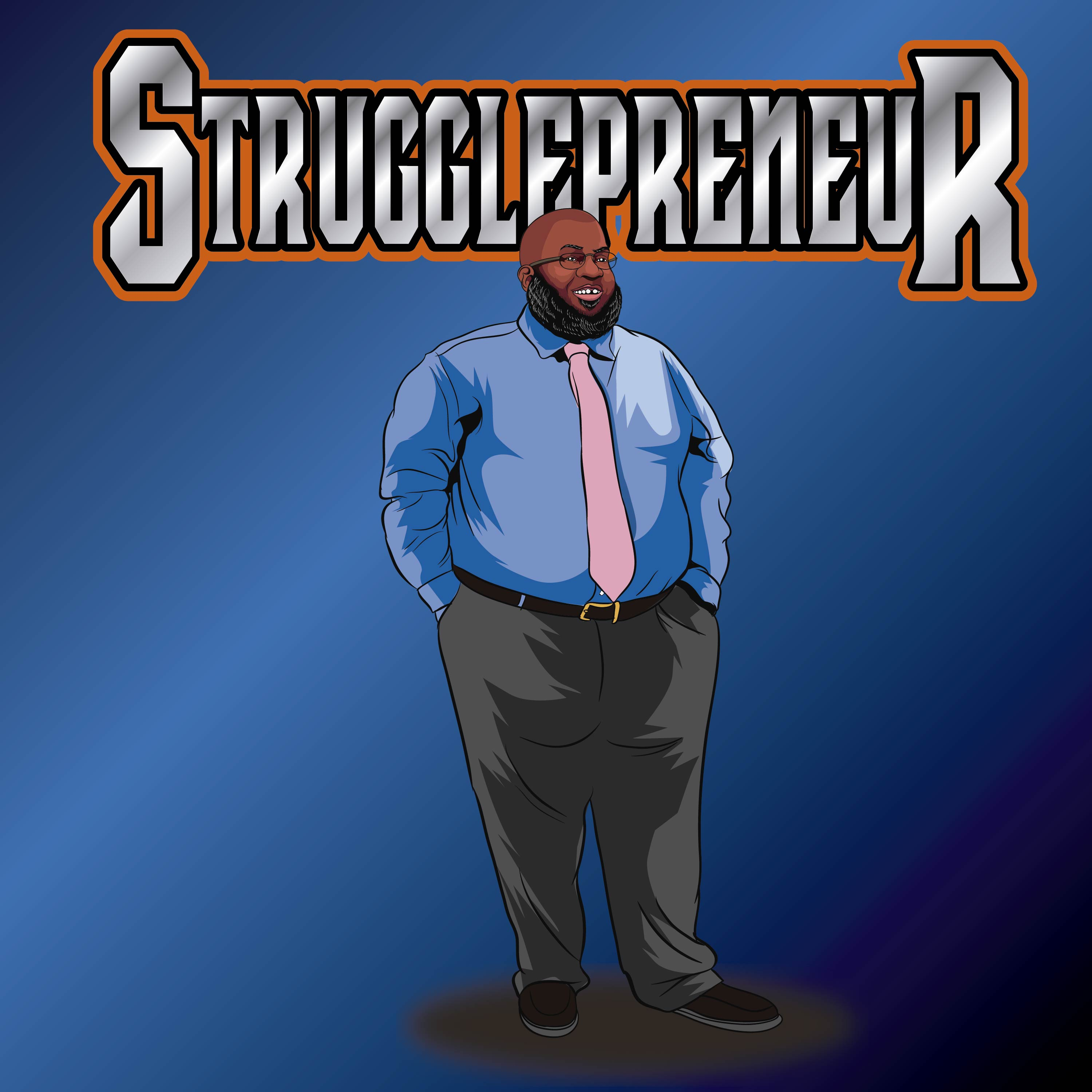 The Strugglepreneur Podcast show art