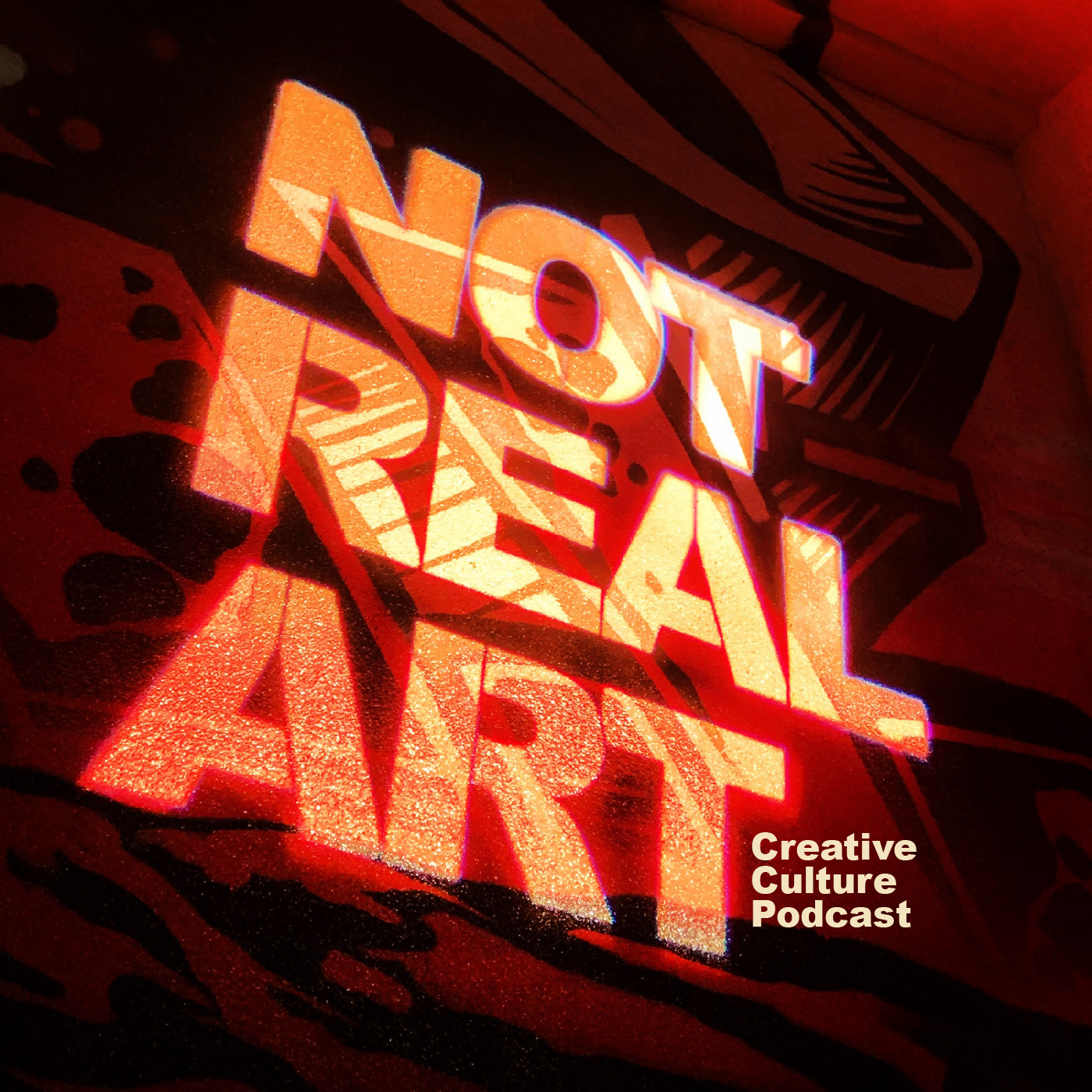 NOT REAL ART: The Podcast show art