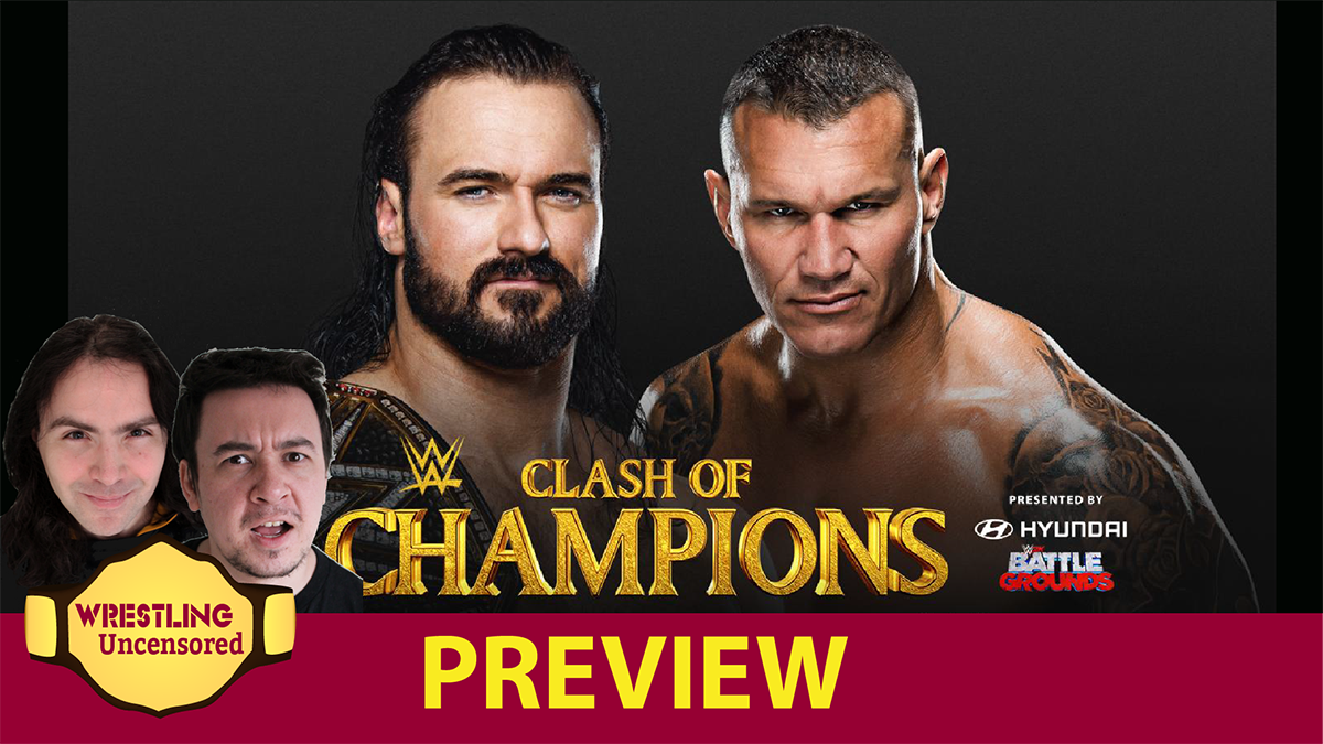 Wrestling Uncensored EP. 509: WWE Clash of Champions preview