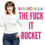 Artwork for The Fuck It Bucket- Bridechilla