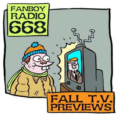 Fanboy Radio #668 - Fall TV Preview