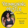 Artwork for Give Yourself Grace - Reimagining Hustle With Sarah Jane