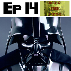 Episode 14 Radio Free Endor - May 20, 2015