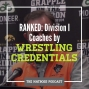 Artwork for Ranking the Division I head coaches on wrestling credentials