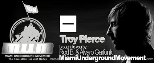 "M.U.M & Minus proudly presents ""Miami Sessions with Troy Pierce Part 1""- M.U.M- Episode 56"