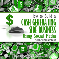 7 - How to Build a Cash Generating Side Business using Social Media with Angela Brooks