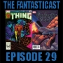 Artwork for Episode 29: The Thing #2 & Fantastic Four #524