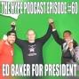 Artwork for The Hype Podcast Episode #60 Ed Baker for President