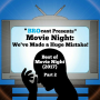 Artwork for (#205) Best of Movie Night: We've Made a Huge Mistake! (2017) Pt. 2