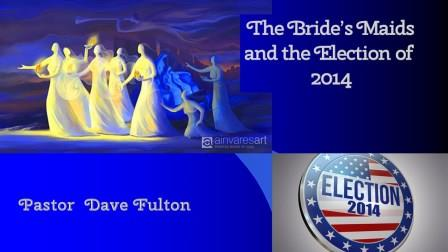 The 10 Bridesmaids and the election of 2014