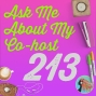 Artwork for 213 Ask Me About My Co-host