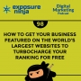Artwork for #98: How To Get Your Business Featured On The World's Largest Websites To Turbocharge Your Ranking For Free