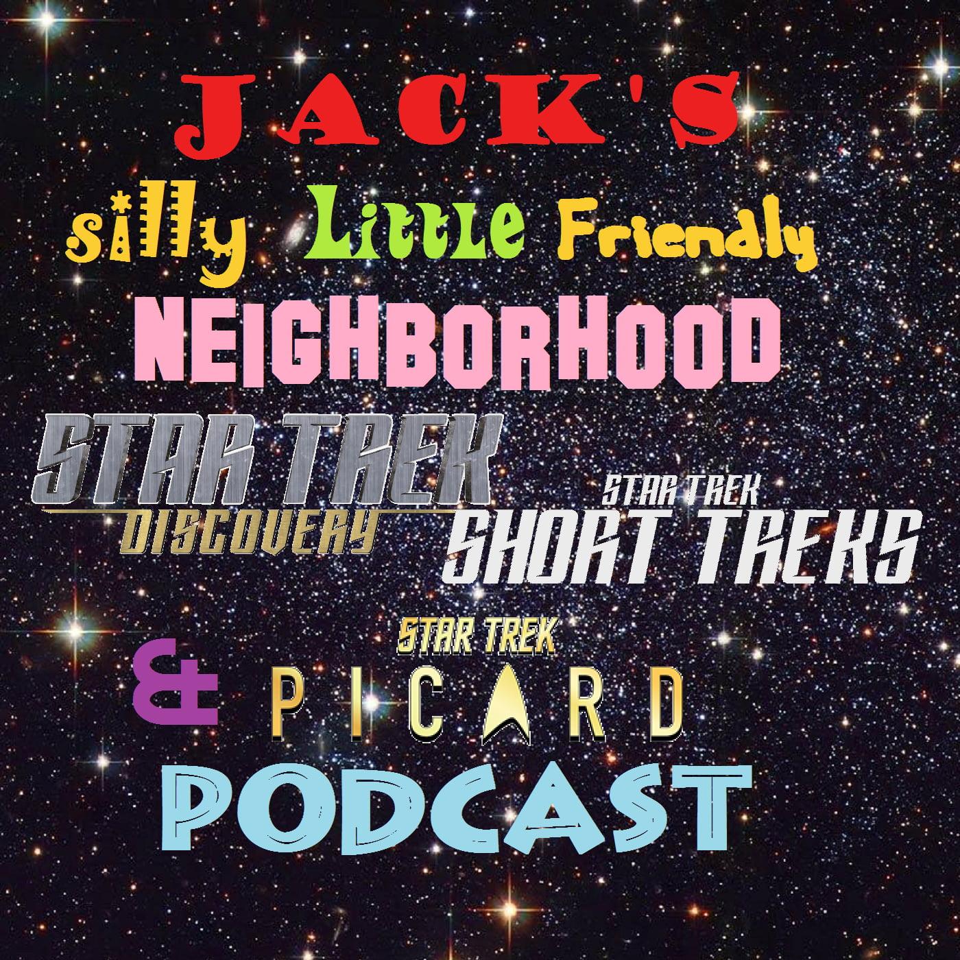 Jack's Silly Little Friendly Neighborhood Star Trek Discovery, Short Treks & Podcast show art