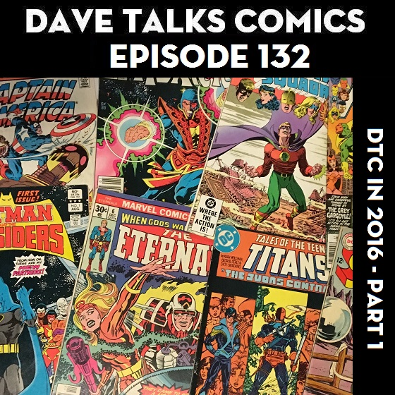 Artwork for DTC 132 - Dave Talks Comics in 2016 - Part 1