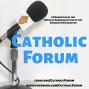 Artwork for Catholic Forum, Oct. 5, 2019 - Guest: Fr. Chris Coffiey