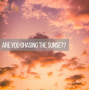 Artwork for Are You Chasing The Sunset?