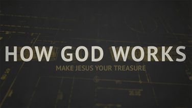 HOW GOD WORKS - Part 4