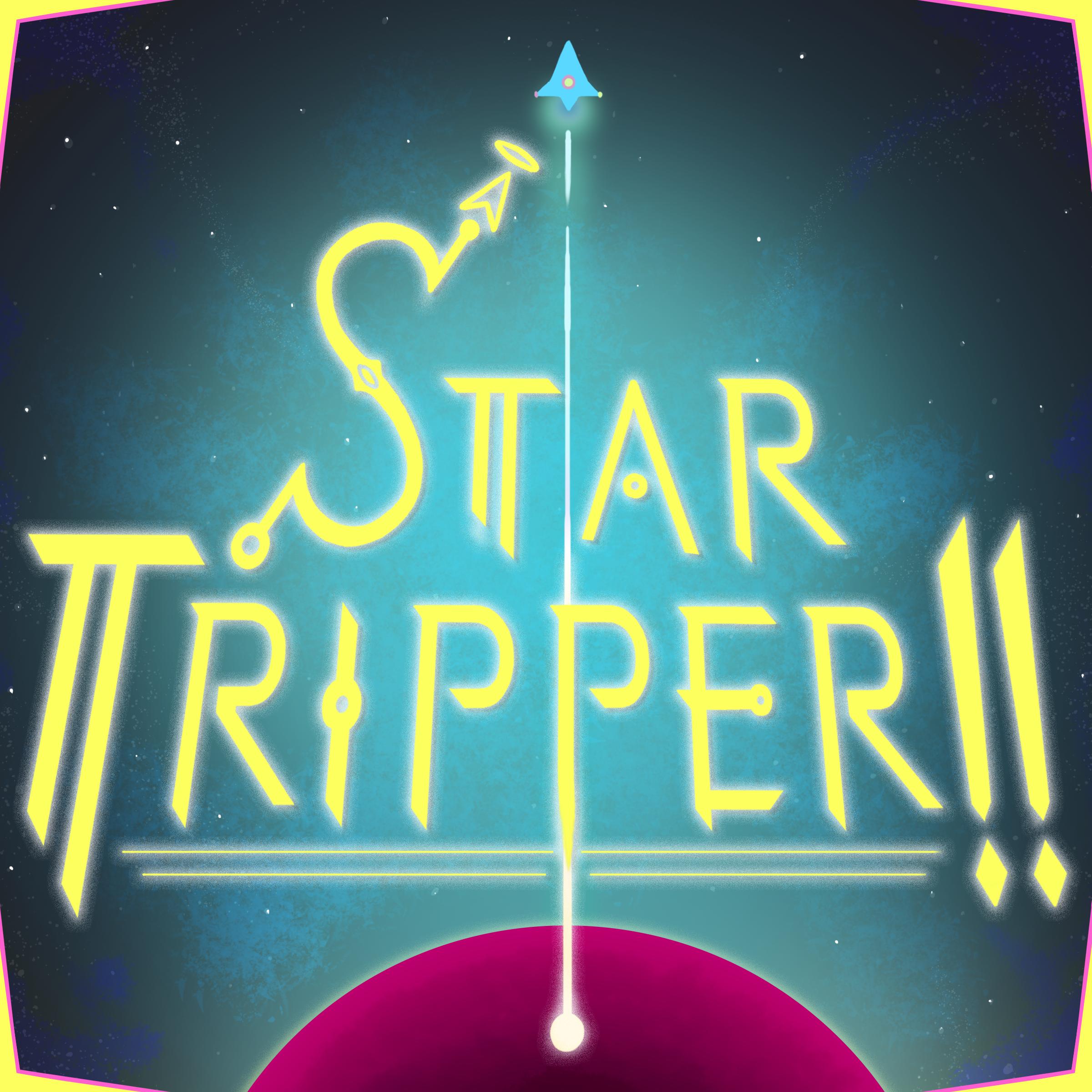 """StarTripper!!"" Podcast"