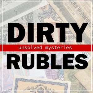 Dirty Rubles: Unsolved Mysteries with Greg Olear & Evan Sirof