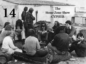 "The Stone Zone Show Cypher -14- ""Good Vibes,Good Highs & Good Times"""