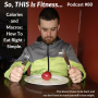Artwork for # 80 - Calories and Macros: How To Eat Right - Simple