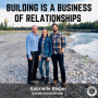Artwork for Building Is A Business Of Relationships