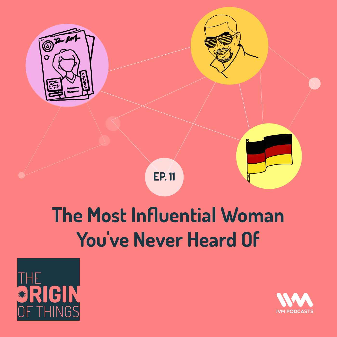 Ep. 11: The Most Influential Woman You've Never Heard Of