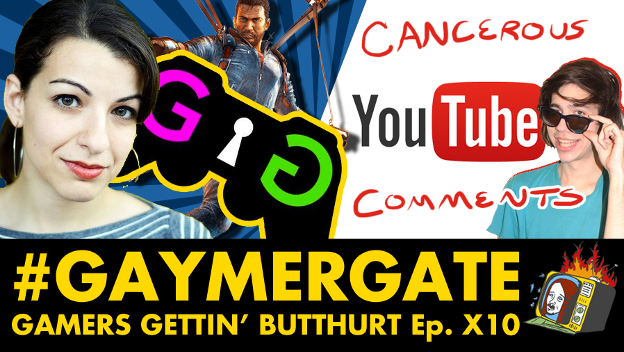 Gamers Gettin' Butthurt w/ Nick Leyva - Ep. X10 (#GAMERGATE, SJW's, JUST CAUSE 3, YOUTUBE)