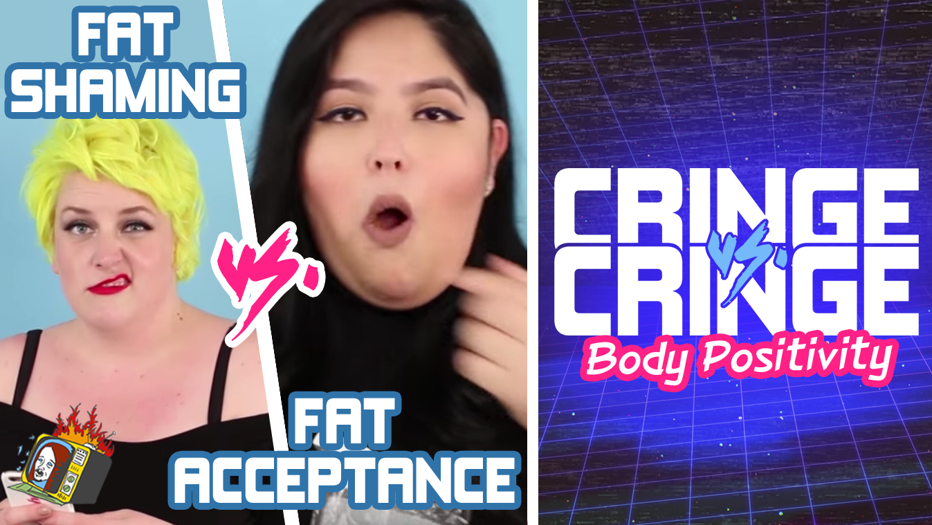 "BODY POSITIVITY: ""Fat Shaming"" VS. ""Fat Acceptance"" - CRINGE VS. CRINGE"