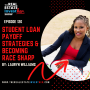Artwork for EP 120: Student Loan Payoff Strategies and Becoming Race Sharp with Lauryn Williams