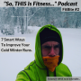 Artwork for Fitbite #2 - 7 smart ways to improve your cold winter runs