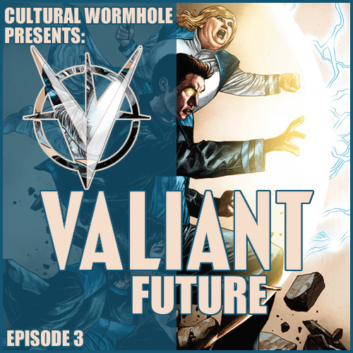 Cultural Wormhole Presents: Valiant Future Episode 3