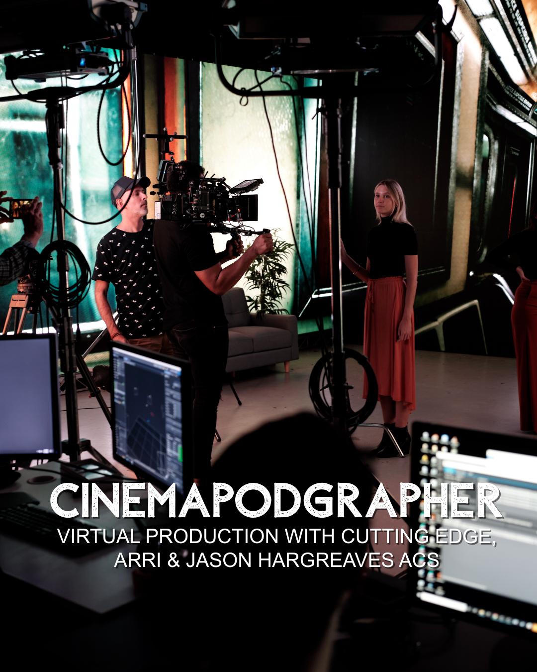 Virtual Production with Cutting Edge, Arri and Jason Hargreaves ACS