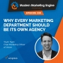 Artwork for Why Every Marketing Department Should Be Its Own Agency