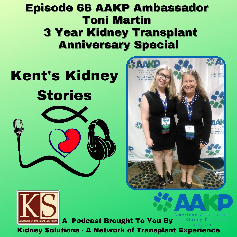 Episode 66: AAKP Ambassador Toni Martin's 3 Year Transplant Anniversary Special