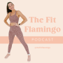 Artwork for What's The Fit Flamingo? My Story + How I Healed My Cystic Acne & Gut Issues Through Self-Love