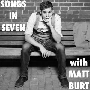 Songs In Seven with Matt Burt