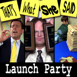 "Episode # 30 -- ""Launch Party"" (10/11/07)"