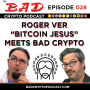 Artwork for Roger Ver, Bitcoin Jesus, meets The Bad Crypto Podcast