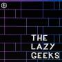 Artwork for The Lazy Geeks #329: Boom B*tch