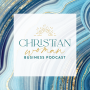 Artwork for Introducing the Christian Woman Business Podcast [Ep. 1]