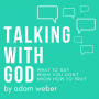 Artwork for Talking with God | Rick Sucher | March 15, 2020