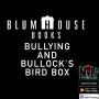 Artwork for Blumhouse Books, Bullying and Bullock's Bird Box