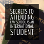 Artwork for Secrets to Attending Law School As An International Student