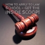Artwork for How To Apply To Law School - Get The Inside Scoop!