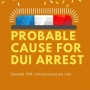 Artwork for What Constitutes Probable Cause For A DUI Arrest In Illinois?