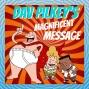 Artwork for S3 Mini 17: Dav Pilkey's Magnificent Message