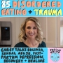 Artwork for 85. Disordered Eating + Trauma